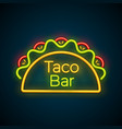 traditional tacos meal neon light taco bar sign vector image vector image