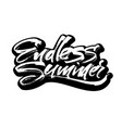 endless summer modern calligraphy hand lettering vector image vector image