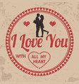 i love you with all my heart sign or label vector image