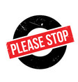 please stop rubber stamp vector image vector image