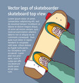 young men legs of skateboarder skateboard top view vector image vector image