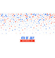 4th july background with falling stars confetti vector image vector image
