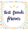 best friends forever inspirational quote hand vector image