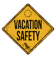 vacation safety vintage rusty metal sign vector image vector image