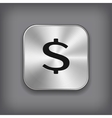 Dollar sign icon - metal app button vector image