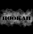 hookah and white smoke design vector image vector image