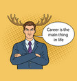 husband businessman with deer horns pop art vector image vector image