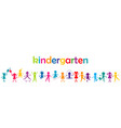 kindergarten banner with colored kids vector image