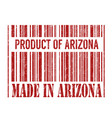 product arizona made in arizona barcode stamp vector image