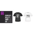 brooklyn new york city typography for t-shirt vector image vector image