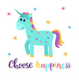 choose happiness cute magical unicorn with little vector image