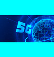 5g concept global planet earth point black vector image