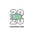2020 year lockdown wearing a mask editable vector image vector image