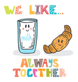 We like Always together Cute characters glass of vector image