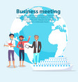 business meeting and globe vector image