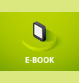 e-book isometric icon isolated on color vector image