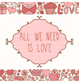 Greeting card All we need is love Abstract vector image