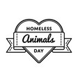 homeless animals day greeting emblem vector image