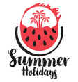 inscription hello summer with watermelon and palms vector image vector image