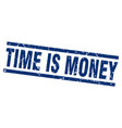 square grunge blue time is money stamp vector image vector image