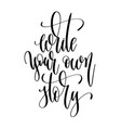write your own story - hand lettering text vector image vector image