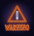 warning neon sign on dark background vector image vector image