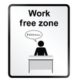 Work Free Zone Information Sign vector image vector image