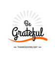 happy thanksgiving day thanksgiving day creative vector image