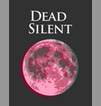 dead silent with rose full moon vector image vector image