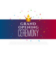 grand opening ceremony celebration template vector image vector image