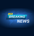 breaking news icon news with world map flat vector image vector image