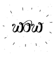 Hand-drawn word WOW in black color vector image vector image