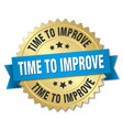time to improve 3d gold badge with blue ribbon vector image vector image