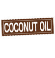 coconut oil grunge rubber stamp vector image