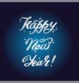 happy new year hand lettering custom handmade vector image