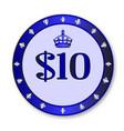 10 dollar chip vector image