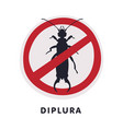 diplura harmful insect prohibition sign pest vector image vector image