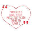 Funny love quote Mario is red Sonic is blue Press vector image