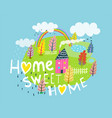 home sweet home quote lettering vector image vector image