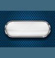 oval white button with chrome frame 3d icon on vector image vector image