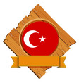 flag of turkey on wooden board vector image vector image