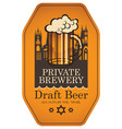 label for draft beer with beer glass and old town vector image vector image