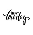 happy love day hand drawn creative calligraphy vector image