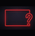 neon question mark frame quiz lighting vector image vector image