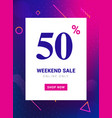 sale promo banner weekend offer big discount 50 vector image vector image
