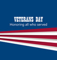 happy veterans day 11th of november honoring all vector image vector image