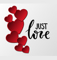 jast love hand drawn calligraphy and brush pen vector image vector image