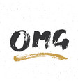 omg lettering handwritten sign hand drawn grunge vector image vector image