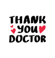 thank you doctors lettering vector image vector image