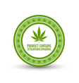 product contains tetrahydrocannabinol badge vector image vector image